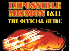 Impossible Mission I and II: The Official Guide